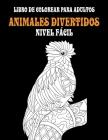 Libro de colorear para adultos - Nivel fácil - Animales divertidos Cover Image