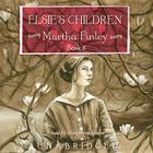 Elsie's Children (Original Elsie Classics (Audio) #6) Cover Image
