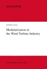 Modularization in the Wind Turbine Industry: Discontinuity in the Governance of Value Chains and its Spatial Implications (Geographie #26) Cover Image