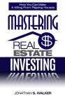 Real Estate Investing - How To Invest In Real Estate: How You Can Make A Killing From Flipping Houses Cover Image