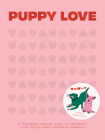 Puppy Love: A Keepsake Memory Book To Document Your Dog's Most Adorable Moments Cover Image