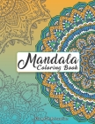 Mandala Coloring Book For Adult Relaxation: Intricate Patterns For Stress Relief And Meditation Cover Image