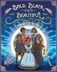 Bold. Black. Beautiful: Exceptional Women in Black History. Motivational, Inspirational & Educational Coloring Book for Kids. Cover Image