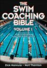 The Swim Coaching Bible, Volume I (The Coaching Bible) Cover Image