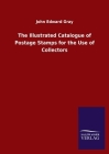 The Illustrated Catalogue of Postage Stamps for the Use of Collectors Cover Image