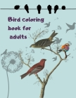 Bird coloring book for adults: Cute beautiful bird coloring pages for adults & kids and everyone who loves bird, Stress-relief Coloring Book Cover Image
