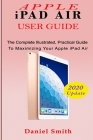 APPLE iPAD AIR USER GUIDE: The Complete Illustrated, Practical Guide to Maximizing Your Apple iPad Air Cover Image