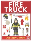 Fire Truck Coloring Book For Kids: Fireman coloring book for toddlers, preschoolers! Cover Image