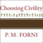 Choosing Civility Lib/E: The Twenty-Five Rules of Considerate Conduct Cover Image
