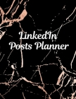LinkedIn post planner: Organizer to Plan All Your Posts & Content Cover Image
