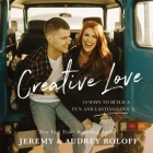 Creative Love: 10 Ways to Build a Fun and Lasting Love Cover Image