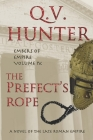 The Prefect's Rope, A Novel of the Late Roman Empire: Embers of Empire, Vol. IX Cover Image