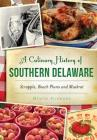 A Culinary History of Southern Delaware: Scrapple, Beach Plums and Muskrat Cover Image