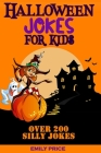 Halloween Jokes for Kids: Family Game Book for Boys and Girls Ages 6-12, Perfect for Any Halloween Party O for a Road Trip. Cover Image