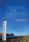 Creating the American West: Boundaries and Borderlands Cover Image