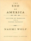 The End of America: A Letter of Warning to a Young Patriot: A Citizen's Call to Action Cover Image