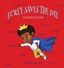 El'rey Saves The Day: Affirmations Cover Image