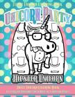 Funny Unicorn Coloring Book Unicorn Party: Adult Unicorn Coloring Book 20 Types of Unicorn You'd Meet at a Unicorn Party Cover Image