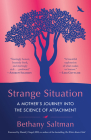 Strange Situation: A Mother's Journey Into the Science of Attachment Cover Image