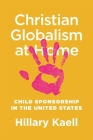 Christian Globalism at Home: Child Sponsorship in the United States Cover Image