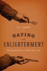Eating the Enlightenment: Food and the Sciences in Paris, 1670-1760 Cover Image