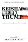 Keisha J. Trump: based on truth. mostly. somewhat. probably Cover Image