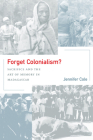 Forget Colonialism?: Sacrifice and the Art of Memory in Madagascar (Ethnographic Studies in Subjectivity #1) Cover Image