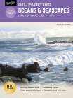 Oil Painting: Oceans & Seascapes: Learn to paint step by step (How to Draw & Paint) Cover Image
