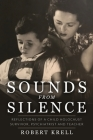Sounds from Silence: Reflections of a Child Holocaust Survivor, Psychiatrist and Teacher Cover Image