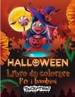 Halloween libro da colorare per i bambini: Spooky carino Halloween Libro da colorare per bambini di tutte le età 2-4, 4-8, Toddlers, Preschoolers e Sc Cover Image