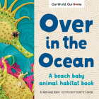 Over in the Ocean: A Beach Baby Animal Habitat Book Cover Image