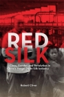 Red Silk: Class, Gender, and Revolution in China's Yangzi Delta Silk Industry (Harvard East Asian Monographs #431) Cover Image