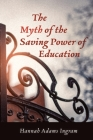 The Myth of the Saving Power of Education Cover Image
