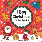 I Spy Christmas Book for Kids Ages 2-5: A Fun Guessing Game and Coloring Activity Book for Little Kids - A Great Stocking Stuffer for Kids and Toddler Cover Image