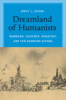 Dreamland of Humanists: Warburg, Cassirer, Panofsky, and the Hamburg School Cover Image