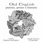 Old English, Poems Prose and Lessons Cover Image
