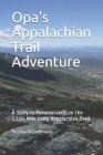 Opa's Appalachian Trail Adventure: A Story in Perseverance on the 2,191 Mile Long Appalachian Trail Cover Image