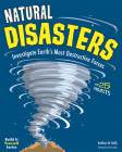 Natural Disasters: Investigate the World's Most Destructive Forces with 25 Projects (Build It Yourself) Cover Image