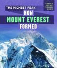 The Highest Peak: How Mount Everest Formed Cover Image