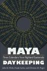 Maya Daykeeping: Three Calendars from Highland Guatemala (Mesoamerican Worlds) Cover Image