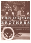 The Dodge Brothers: The Men, the Motor Cars, and the Legacy (Great Lakes Books) Cover Image