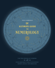 The Ultimate Guide to Numerology: Use the Power of Numbers and Your Birthday Code to Manifest Money, Magic, and Miracles (The Ultimate Guide to...) Cover Image