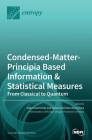 Condensed-Matter-Principia Based Information & Statistical Measures: From Classical to Quantum Cover Image