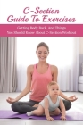 C-Section Guide To Exercises: Getting Body Back, And Things You Should Know About C-Section Workout: Fitness Cover Image
