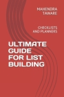 Ultimate Guide for List Building: Checklists and Planners Cover Image
