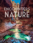 Encounters with Nature: 53 of the World's Must-See Destinations Cover Image