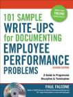 101 Sample Write-Ups for Documenting Employee Performance Problems: A Guide to Progressive Discipline & Termination [With CDROM] Cover Image
