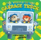The Wheels on the Garbage Truck (The Wheels on the...) Cover Image