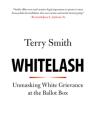 Whitelash: Unmasking White Grievance at the Ballot Box Cover Image