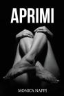 Aprimi: Raccolta XL di Racconti Erotici Espliciti Cover Image